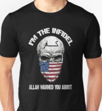 I am the infidel allah warned you about T-Shirt