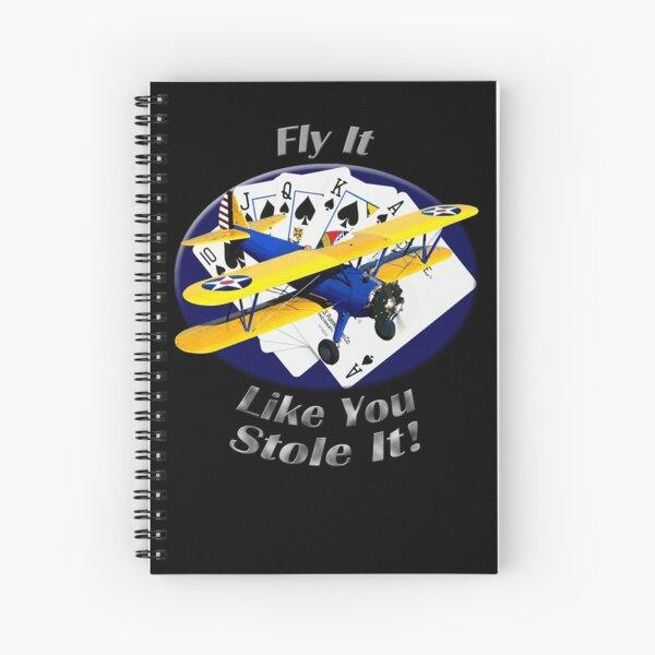 Stearman Biplane Fly It Like You Stole It Spiral Notebook