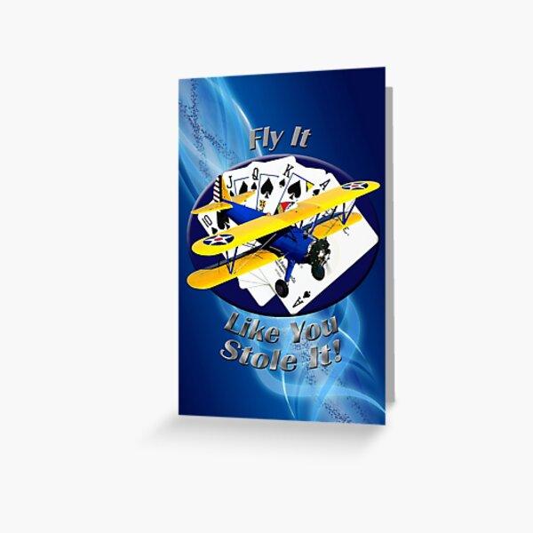 Stearman Biplane Fly It Like You Stole It Greeting Card