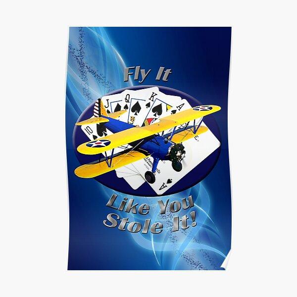Stearman Biplane Fly It Like You Stole It Poster