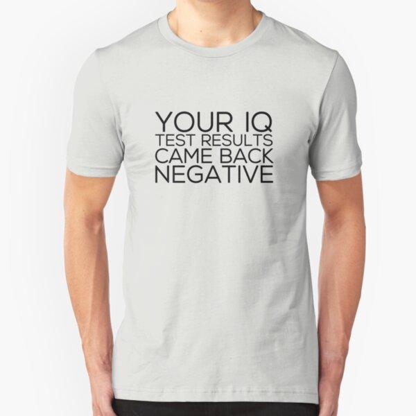 IQ Test Results Slim Fit T-Shirt