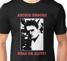 Archie Brooks: Dead or Alive? Unisex T-Shirt