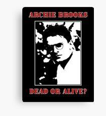 Archie Brooks: Dead or Alive? Canvas Print
