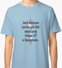 The Emotional Range of a Teaspoon - Wise Words of Hermione Granger Classic T-Shirt