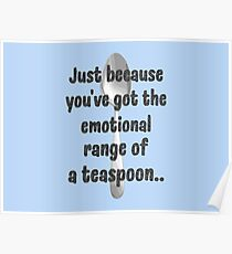 The Emotional Range of a Teaspoon - Wise Words of Hermione Granger Poster