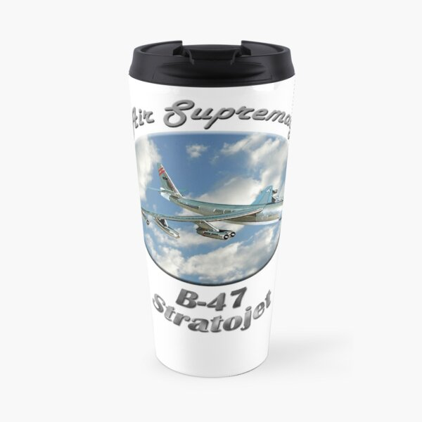 B-47 Stratojet Air Supremacy Travel Mug