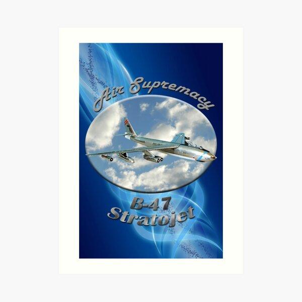 B-47 Stratojet Air Supremacy Art Print