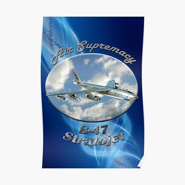 B-47 Stratojet Air Supremacy Poster