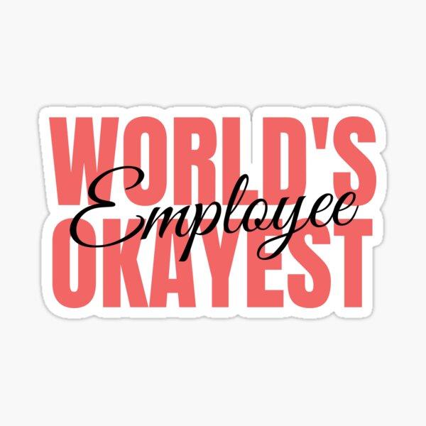 World's Okayest Employee Sticker