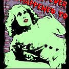 Whatever Happened To Fay Wray? by Riott Designs