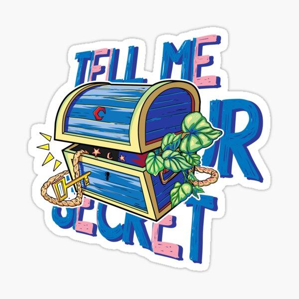 Tell me your secrets Sticker