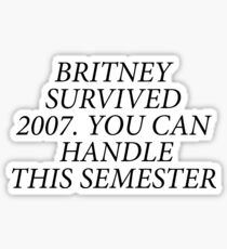 Britney Survived 2007 Sticker