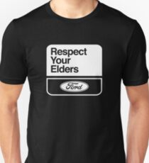 FORD RESPECT YOUR ELDERS  T-Shirt