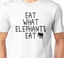 Eat what Elephants Eat Unisex T-Shirt