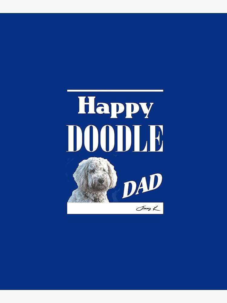 Happy Doodle Dad by JimmyKMerch