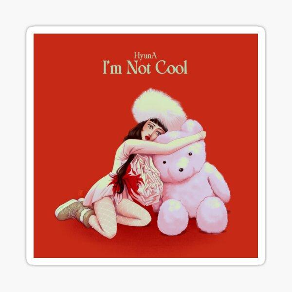 HyunA - I'm not cool Sticker