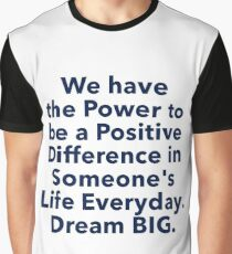 """Positive Difference"" Dream BIG Design Graphic T-Shirt"