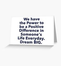 """""""Positive Difference"""" Dream BIG Design Greeting Card"""
