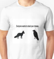 """""""Everyone Wants to Steal Your Cheese""""  Unisex T-Shirt"""