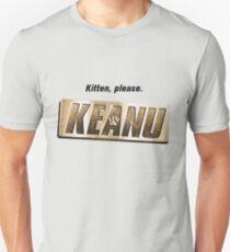 Keanu kitten please T-Shirt