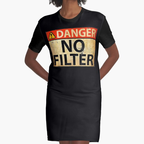 Danger No Filter Warning Sign Funny Graphic T-Shirt Dress