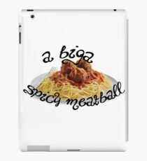 A Biga Spicy Meatball! iPad Case/Skin