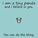 Tiny Panda Believes In You by ninthcircle