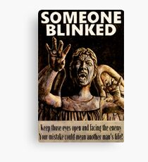 SOMEONE BLINKED Canvas Print