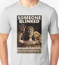 SOMEONE BLINKED Unisex T-Shirt