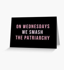 On Wednesdays We Smash The Patriarchy Greeting Card