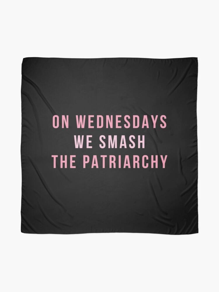 Alternate view of On Wednesdays We Smash The Patriarchy Scarf