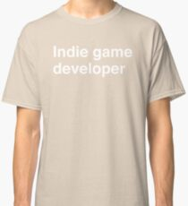 Indie game developer Classic T-Shirt