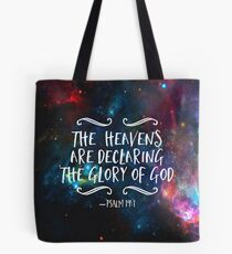 The heavens Are Declaring The Glory Of God Tote Bag