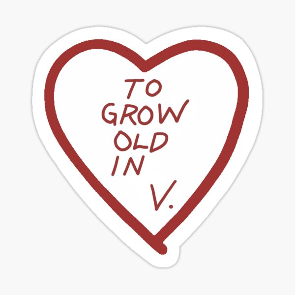 To grow old in -V Sticker