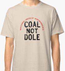 1984 Miners Strike - Slogon Classic T-Shirt