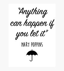 Mary Poppins - Anything can happen Photographic Print