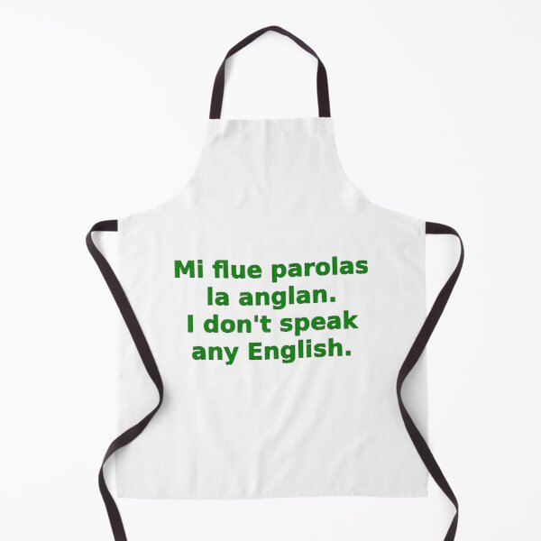 Mi flue parolas la anglan / I don't speak any English Apron