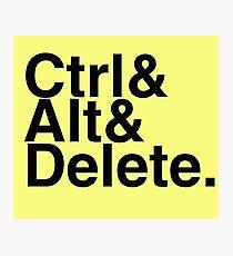 Ctrl + Alt + Delete Photographic Print