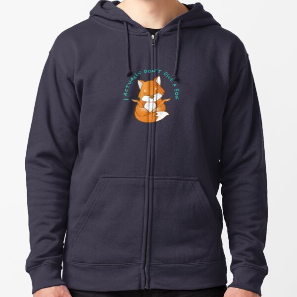 I don't give a fox Zipped Hoodie