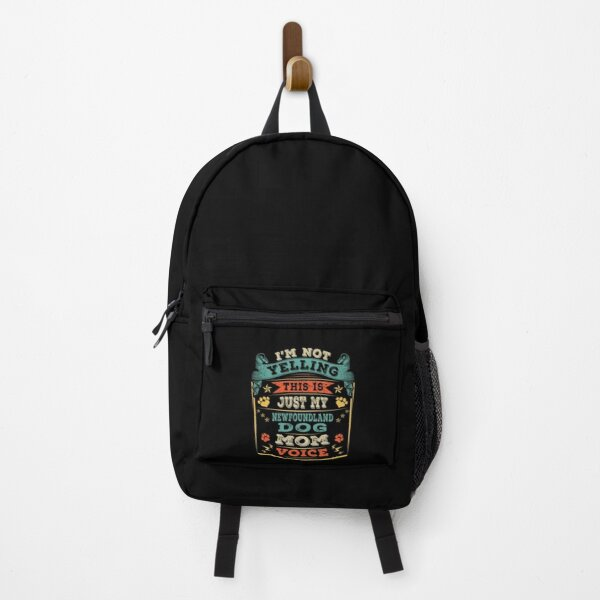 I'm Not Yelling This Is Just My Newfoundland Dog Mom Voice Backpack