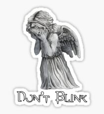 Don't Blink! Sticker