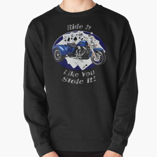 Harley Davidson Freewheeler Ride It Like You Stole It Pullover Sweatshirt