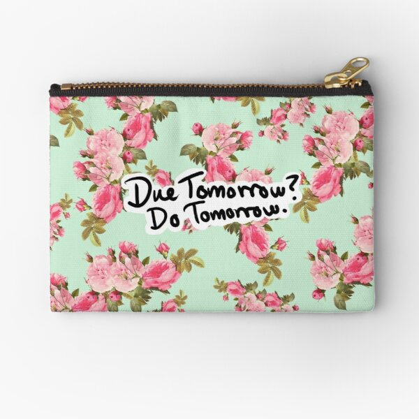 Due Tomorrow? Do Tomorrow. Floral Background Zipper Pouch
