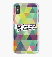 Due Tomorrow? Do Tomorrow. Geometric Background iPhone Case/Skin