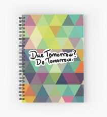 Due Tomorrow? Do Tomorrow. Geometric Background Spiral Notebook