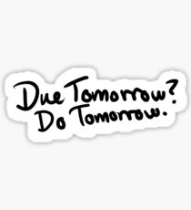 Due Tomorrow? Do Tomorrow. Geometric Background Sticker
