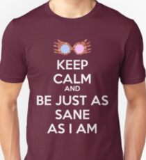Keep calm and be just as sane as I am T-Shirt