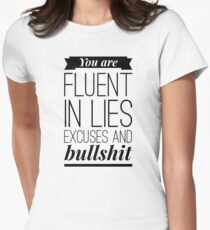You are fluent in lies excuses and bullshit T-Shirt