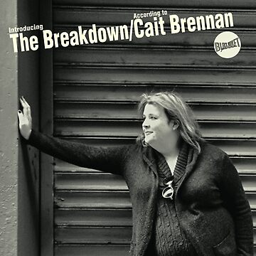 Cait Brennan - Introducing The Breakdown According To Cait Brennan - Todd Alcott Cover #2 by planetcait