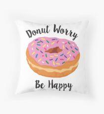 Donut Worry Throw Pillow